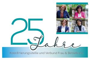 25 Jahre Koordinierungsstelle und Verbund Frau & Betrieb e.V.